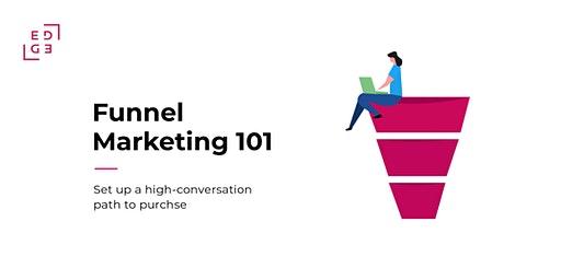 Funnel Marketing 101